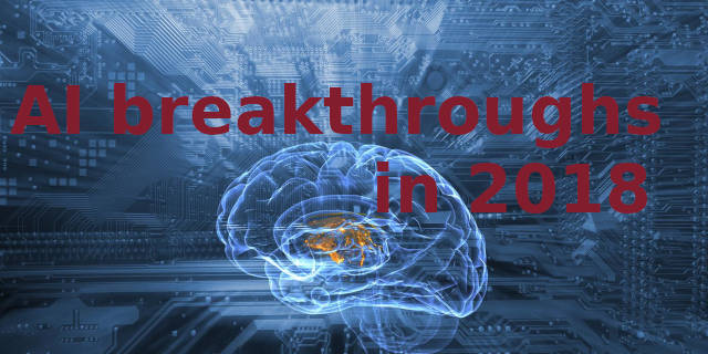 AI breakthroughs in 2018