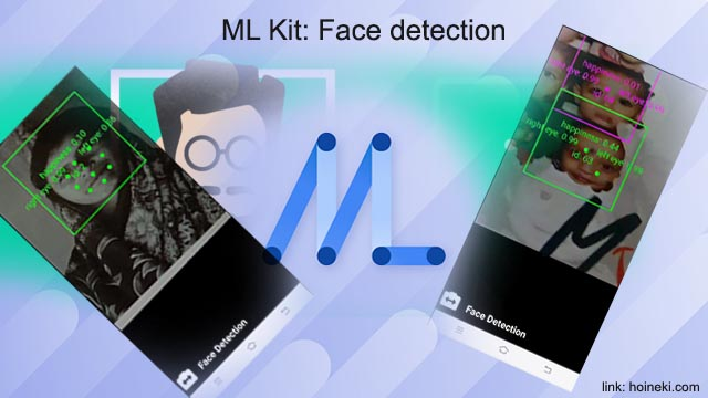 ML Kit Tutorial: How to detect faces with ML Kit API and identify key facial features