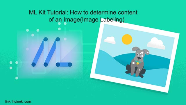 ML Kit Tutorial: How to determine content of an image(Image Labeling)